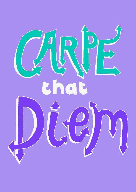 Carpe That Diem