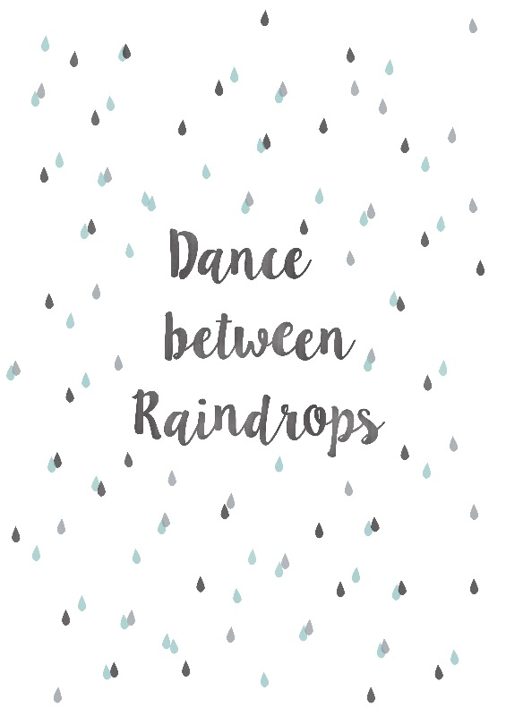 Dance between raindrops