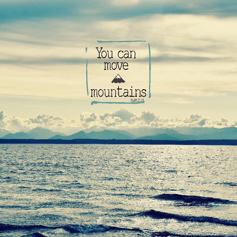 You Can Move Mountains