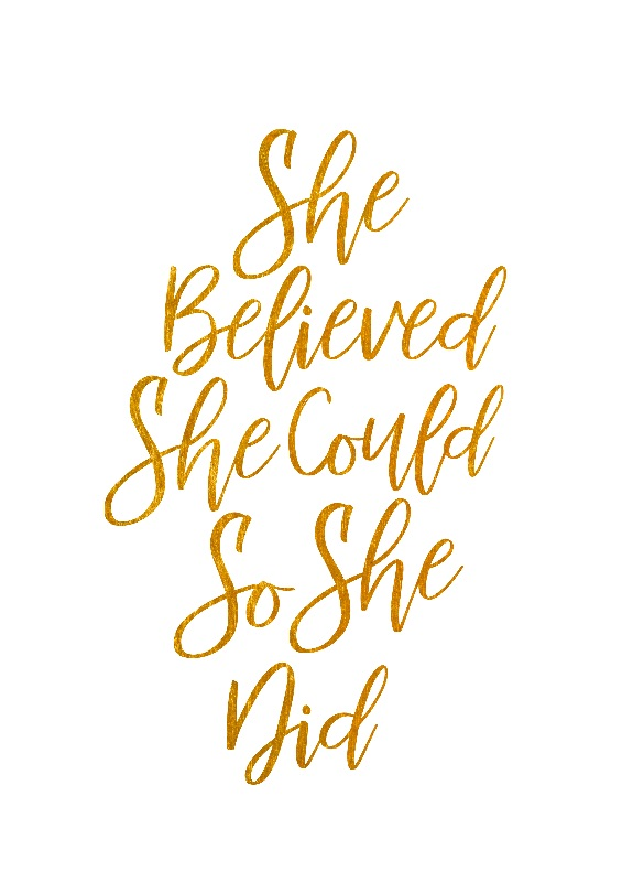 She Believed she could so