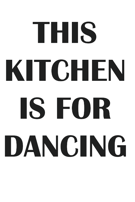 This Kitchen is for Dancing Art