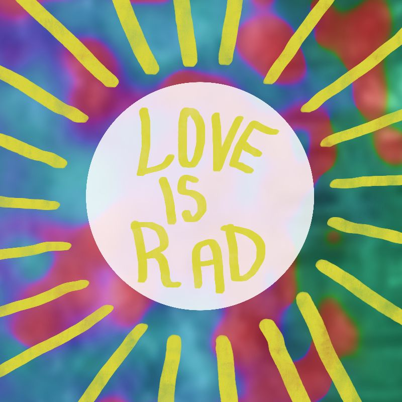 Love is rad