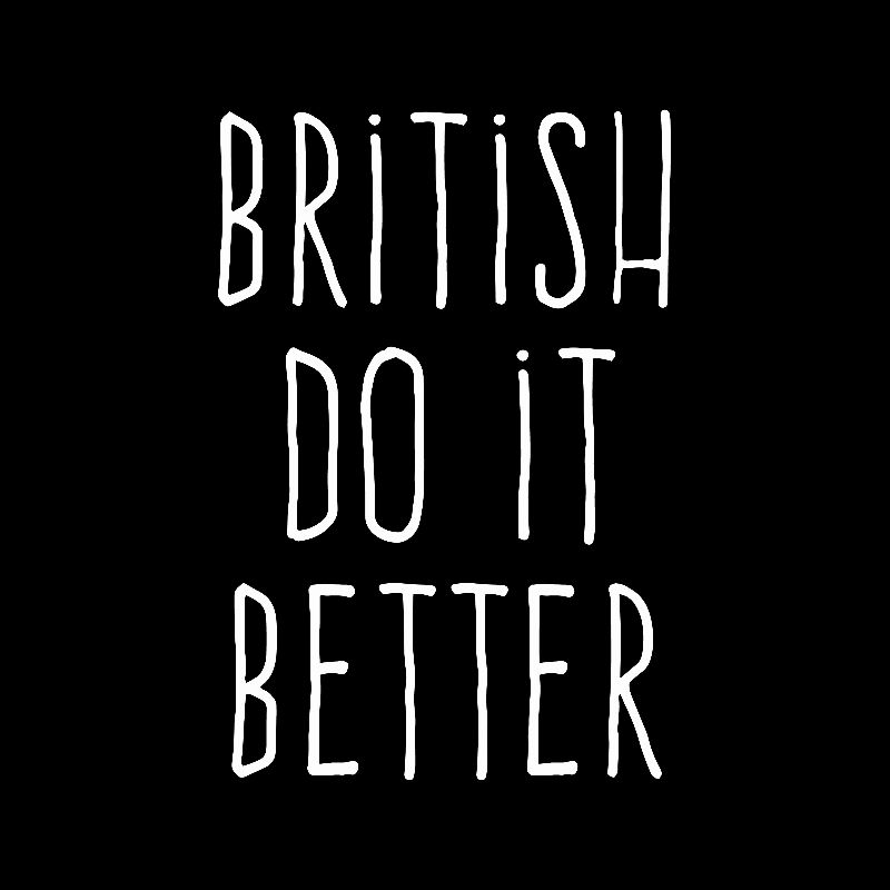 British do it better