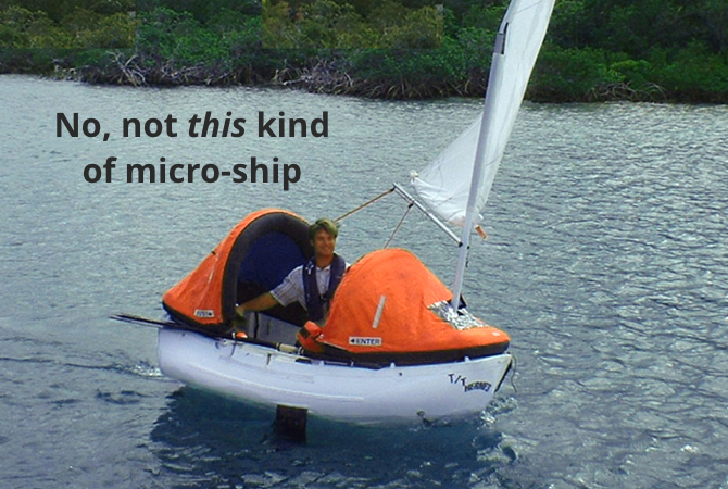 Not that kind of micro-ship